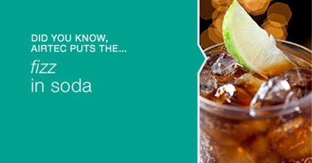 Did you know, Airtec puts the ... fizz in soda