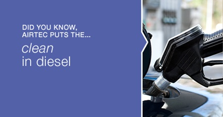 Did you know, Airtec puts the ... clean in diesel