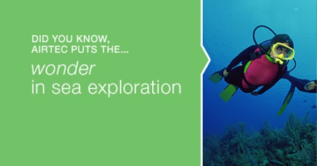 Did you know, Airtec puts the ... wonder in sea exploration
